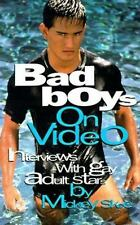 Bad Boys on Video: Interviews with Gay Adult Stars v. 1