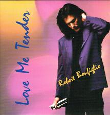 Robert Bonfiglio Love Me Tender CD BONFIGLIO 1998