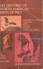 Life Histories of North American Birds of Prey Vol. 1 Book Hawks Arthur C. Bent