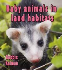Baby Animals in Land Habitats (Habitats of Baby Animals)-ExLibrary