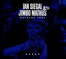 Ian Siegal / Jimbo Mathus - Wayward Sons [New CD] UK - Import