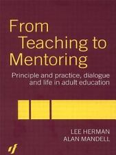 From Teaching to Mentoring: Principles and Practice, Dialogue and Life in Adul..