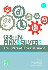 2: Green, Pink and Silver?: The Future of Labour in Europe