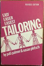 Easy Easier Easiest Tailoring by Pati Palmer and Susan Pletsch (Softcover, 1984)
