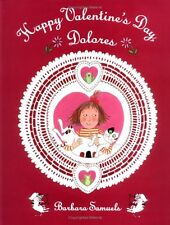 Happy Valentines Day, Dolores by Barbara Samuels