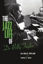The Jazz Life of Dr. Billy Taylor (Hardback or Cased Book)