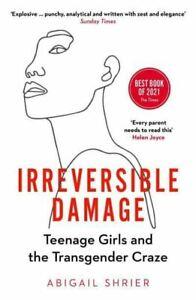 Irreversible Damage: Teenage Girls and the Transgender Craze by Abigail Shrier