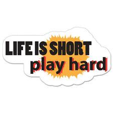 "Life Is Short Play Hard car bumper sticker decal 6"" x 4"""