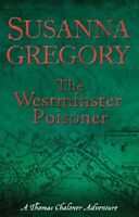 The Westminster Poisoner: 4 (Adventures of Thomas Chaloner),Susanna Gregory