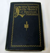 1901 VINTAGE LITTLE JOURNEYS TO THE HOMES OF AMERICAN STATESMEN BOOK