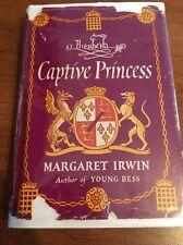 Elizabeth, Captive Princess by Margaret Irwin 1948 Hardcover Book Dust Jacket87