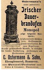 Ostermann & Sohn Hannover IRISCHER DAUERBRANDOFEN  Historische Reklame von 1899