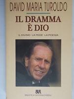 Il dramma è Dio divino fede poesiaTuroldo david mariaBURreligione teologia