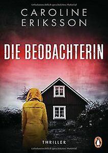 Die Beobachterin: Thriller von Eriksson, Caroline | Buch | Zustand gut