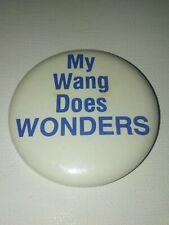"""""""My Wang Does WONDERS"""" Vintage Pin Pinback"""
