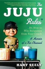 The Juju Rules: Or, How to Win Ballgames from Your Couch: A Memoir of a Fan Obse