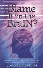 Blame It on the Brain? : Distinguishing Chemical Imbalances, Brain Disorders,...