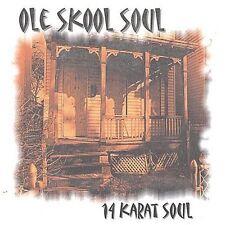 14 KARAT SOUL-OLE SKOOL (OLD  SCHOOL) SOUL blues NEW SEALED CD