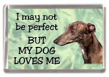 "Greyhound Dog Fridge Magnet ""I may not be perfect ........"" by Starprint"
