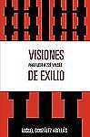 Visiones de Exilio : Para Leer a Zo Valds by Miguel González Abellás (2007,...