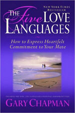 The Five Love Languages: How to Express Heartfelt Commitment to Your Mate by...