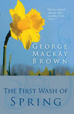 Very Good, The First Wash of Spring, Brown, George Mackay, Book