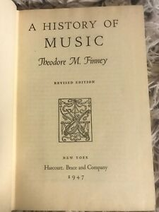 Theodore M FINNEY / A History of Music 1947 Vtg Hardcover