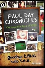 Goodbye B. M. X. Hello S. E. X. - Paul Day Chronicles by Gary Locke (2013,...