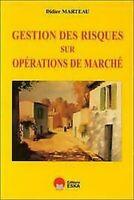 Gestion des Risques sur Opérations de Marché par Marteau, D Exlibrary