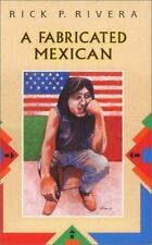 A Fabricated Mexican by Rick P. Rivera (1995, Paperback)