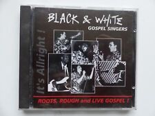 CD BLACK & WHITE GOSPEL SINGERS Roots rough and live gospel !     bw cd 01