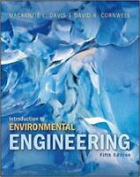 Introduction to Environmental Engineering by Mackenzie L. Davis 5th Edition