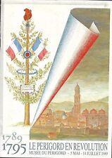 Le PERIGORD en REVOLUTION 1789-1795 + EXPO Musée du Périgord + MANDON et COCULA