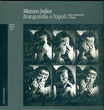 JODICE Mimmo, Avanguardie a Napoli. Dalla contestazione al riflusso. Motta, 199