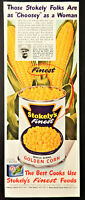 Vtg 1949 Stokely's Corn choosey as a woman  advertisement print ad