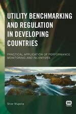 Utility Benchmarking and Regulation in Developing Countries : Practical...