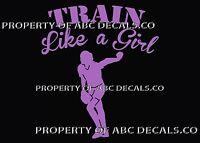 VRS TRAIN LIKE A GIRL SOFTBALL Pitcher Fast Pitch Ball Glove CAR VINYL DECAL