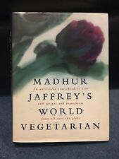 Madhur Jaffrey's World Vegetarian: An Unrivalled Sourcebook of Over 600 Recipes…