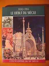 1900-1914 le début du siécle -L'encyclopédie du XXème siécle