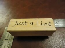 JUST A LINE RUBBER STAMP QUOTES SAYINGS FUN FONT WHAT'S UP HOW'S IT GOING