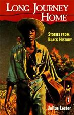 The Long Journey Home: Stories from Black History, Lester, Julius, New Book