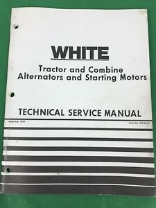 WHITE Tractor & Combine, Alternators & Starting Motors Technical Service Manual