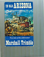 In Old Arizona Marshall Trimble 1985 True Tales of the Wild Frontier