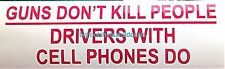 Car Decal Guns Dont Kill People Drivers With Cell Phones Do Dont Text & Driving