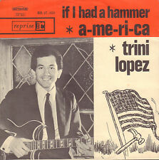 "TRINI LOPEZ ‎– A-me-ri-ca / If I Had A Hammer (1963 SINGLE 7"" DUTCH PS)"