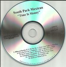 Spm SOUTH PARK MEXICAN  Time IS Money TST PRESS ADVNCE PROMO CD USA 2000 MINT