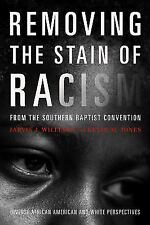 Removing the Stain of Racism from the Southern Baptist Convention : Diverse...