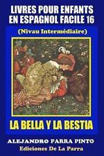 Serie Espagnol Facile: Livres Pour Enfants en Espagnol Facile 16: la BELLA y...