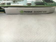 NVIDIA Quadro 600 1GB Model 1033 S/N0320111117044 Tested Good Working Condition.