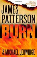 Burn (Michael Bennett) by James Patterson, Michael Ledwidge